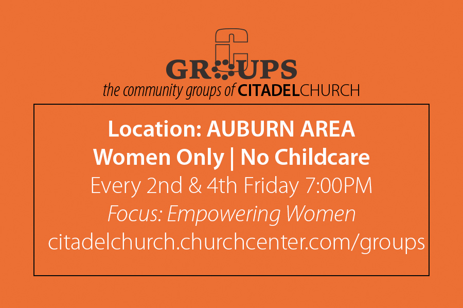 Empowering Women | Auburn Area - Every 2nd & 4th Friday 7:00PM - Women Only | No Childcare