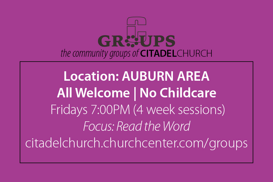 Read the Word | Auburn Area - Fridays 7:00PM (4 week sessions) - All Welcome | No Childcare